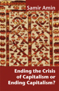 Ending the Crisis of Capitalism or Ending Capitalism?