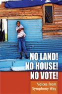 No Land! No House! No Vote! Voices from Symphony Way